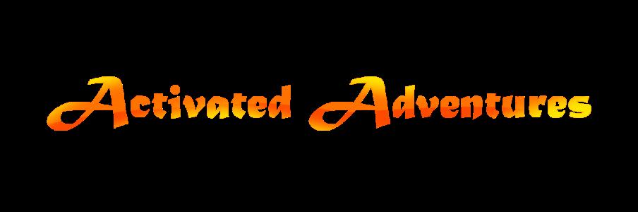 Activated Adventures